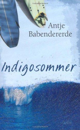 Indigosommer von Babendererde. Antje (2009) Gebundene Ausgabe