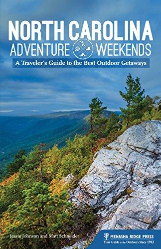 North Carolina Adventure Weekends: A Traveler's Guide to the Best Outdoor Getaways