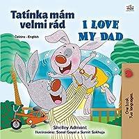 I Love My Dad (Czech English Bilingual Children's Book) (Czech English Bilingual Collection)