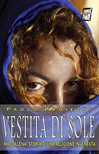 Vestita di sole: Maddalena, storia di una religione inventata (Il giorno della civetta Vol. 1) (Italian Edition)