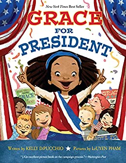 Grace for President (Grace Series Book 1) by [Kelly DiPucchio, LeUyen Pham]