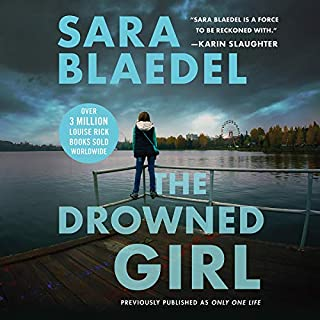 The Drowned Girl (previously published as Only One Life)                   By:                                                                                                                                 Sara Blaedel                               Narrated by:                                                                                                                                 Caroline Morahan                      Length: 9 hrs     5 ratings     Overall 4.6