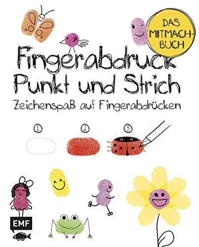 Fingerabdruck, Punkt und Strich – Das Mitmachbuch: Zeichenspaß mit Fingerabdrücken