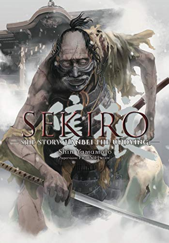 Sekiro Side Story: Hanbei the Undying (English Edition)