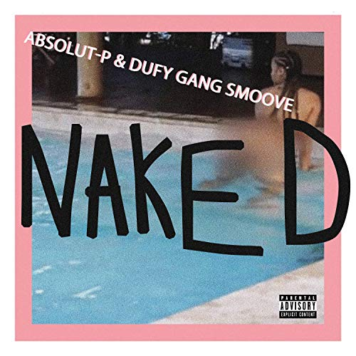 Naked (feat. Dufy Gang Smoove) [Explicit]