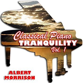 Classical Piano Tranquility Vol. 1