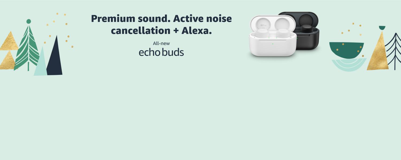 Premium sound. Active noise cancellation + Alexa. All-new Echo Buds.