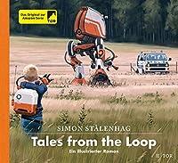 Tales from the Loop: Ein illustrierter Roman