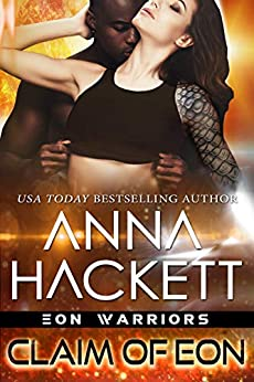 Claim of Eon (Eon Warriors Book 6) by [Anna Hackett]