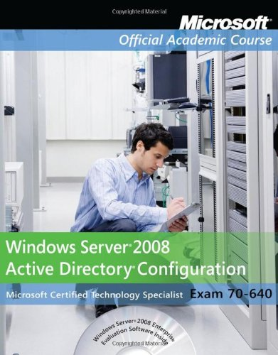 Course, M: Exam 70-640 Windows Server 2008 Active Directory (Microsoft Official Academic Course Series, Band 546)