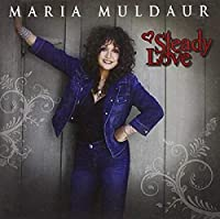 Steady Love by Maria Muldaur (2011-09-27)