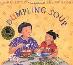 Dumpling Soup by Jama Kim Rattangan, illustrated by Lillian Hsu-Flanders