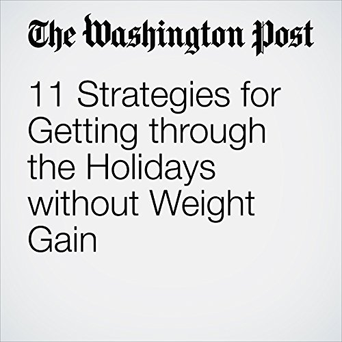 11 Strategies for Getting Through the Holidays Without Weight Gain audiobook cover art