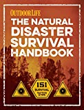 The Natural Disaster Survival Handbook: 151 Survival Tactics & Tips (Outdoor Life)