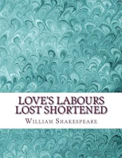 Love's Labours Lost Shortened: Shakespeare Edited for Length