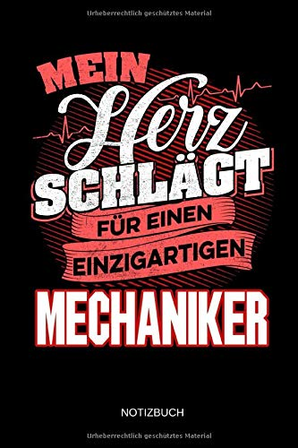 Mein Herz schlägt für einen einzigartigen Mechaniker - Notizbuch: Lustiges Mechaniker Notizbuch mit Punktraster. Mechaniker Zubehör & Mechaniker...