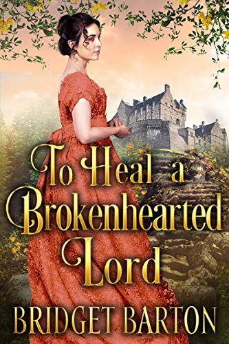 To Heal a Brokenhearted Lord: A Historical Regency Romance Book (Engli