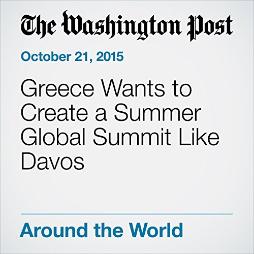 Greece Wants to Create a Summer Global Summit Like Davos cover art