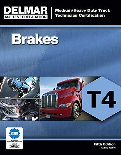 ASE Test Preparation - T4 Brakes (ASE Test Preparation for Medium/Heavy Duty Truck Brakes Test T4):