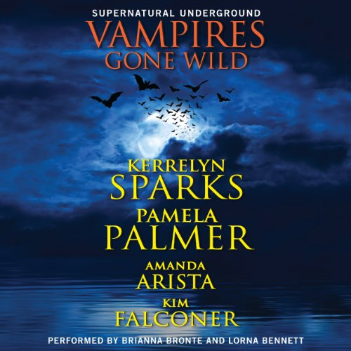 Vampires Gone Wild (Supernatural Underground)                   By:                                                                                                                                 Kerrelyn Sparks,                                                                                        Pamela Palmer,                                                                                        Amanda Arista,                   and others                          Narrated by:                                                                                                                                 Brianna Bronte,                                                                                        Lorna Bennett                      Length: 8 hrs     42 ratings     Overall 4.0