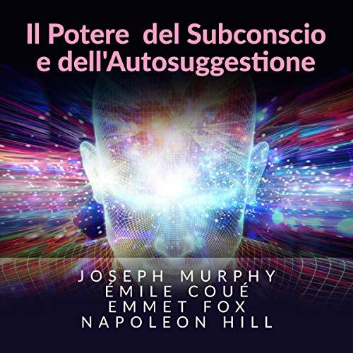 Il potere del subconscio e dell'autosuggestione copertina