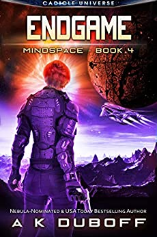 Endgame (Mindspace Book 4): A Cadicle Space Opera Adventure by [A.K. DuBoff]