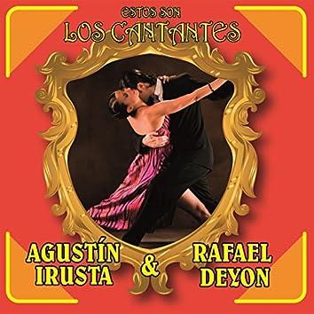 Estos Son los Cantantes: Agustín Irusta y Rafael Deyón