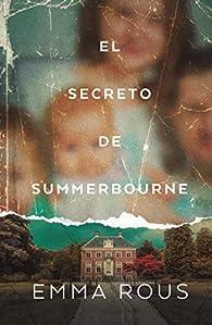 El secreto de Summerbourne par Emma Rous