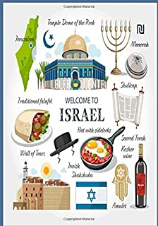 WELCOME TO ISRAEL: Perfect Travel Journal & Notebook with Great Inspirational Matte Cover Design That Will Help you Daily, Weekly, Monthly In Writing ... planner Every Time You Want To visit Israel