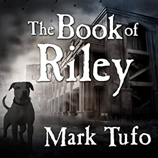 The Book of Riley     A Zombie Tale              By:                                                                                                                                 Mark Tufo                               Narrated by:                                                                                                                                 Sean Runnette                      Length: 2 hrs and 58 mins     47 ratings     Overall 4.6