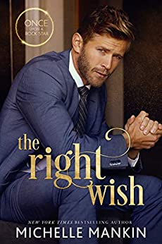 The Right Wish (Once Upon A Rock Star Book 2) by [Michelle Mankin]
