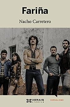 Fariña (EDICIÓN LITERARIA - NARRATIVA E-book) (Galician Edition) de [Nacho Carretero]