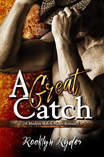 A Great Catch: Arranged Marriage Romance (Modern Match-Maker Romance Book 4)