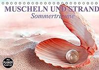 Muscheln und Strand - Sommertraeume (Tischkalender 2022 DIN A5 quer): Muscheln und Straende wecken die Sehnsucht nach Sommer und Sonne (Geburtstagskalender, 14 Seiten )