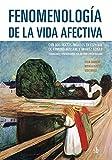 Fenomenología de la vida afectiva: Con dos textos inéditos en español de Edmund Husserl y Moritz Geiger (Post-visión nº 7) (Spanish Edition)