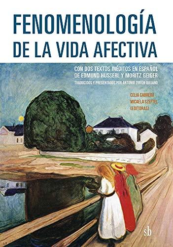 Fenomenología de la vida afectiva: Con dos textos inéditos en español de Edmund Husserl y Moritz Geiger (Post-visión nº 7)
