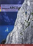 Klettern in Arco 2018: 136 Klettergebiete - Mario Manica