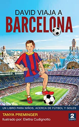 David Viaja a Barcelona: UN LIBRO PARA NIÑOS, ACERCA DE FÚTBOL Y...
