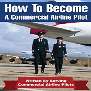 How to Be an Airline Pilot     Seven Steps to Becoming a Commercial Airline Pilot              By:                                                                                                                                 Jason Cohen                               Narrated by:                                                                                                                                 Joe Dawson                      Length: 1 hr and 18 mins     5 ratings     Overall 4.0