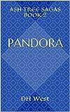PANDORA (Ash Tree Sagas Book 2) (English Edition)