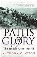 Paths of Glory: The French Army 1914-1918
