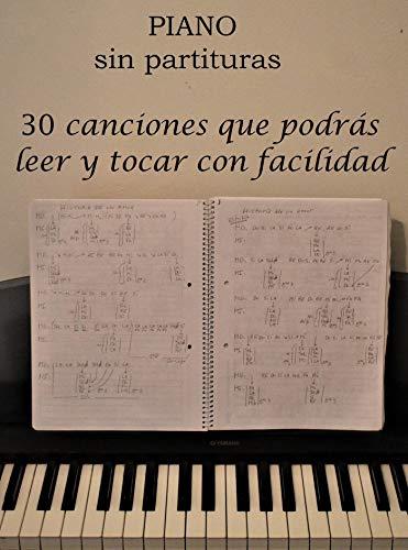 Piano sin partituras: 30 canciones que podrás leer y tocar con facilidad