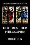 Der Trost der Philosophie: De consolatione philosophiae (Die Schriften der Kirchenväter 26) (German Edition)