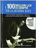 I cento migliori lick per la chitarra blues. Con CD Audio