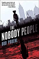 The Nobody People (The Resonant Duology)