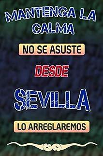 Mantenga la calma no se asuste desde Sevilla lo arreglaremos: Cuaderno | Diario | Diario | Página alineada