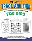 I Spy Letters Trace And Find ABC Letter Recognition Activity Workbook For Kids: I Spy Alphabets is an elementary, yet exciting workbook for young kids to test their alphabet recognition skills