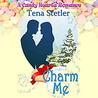 Charm Me     A Candy Hearts Romance              By:                                                                                                                                 Tena Stetler                               Narrated by:                                                                                                                                 Lee Ahonen                      Length: 1 hr and 54 mins     10 ratings     Overall 4.7