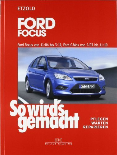 So wird's gemacht. Ford Focus ab 11/04 by Imported by Yulo inc.(1905-07-06)
