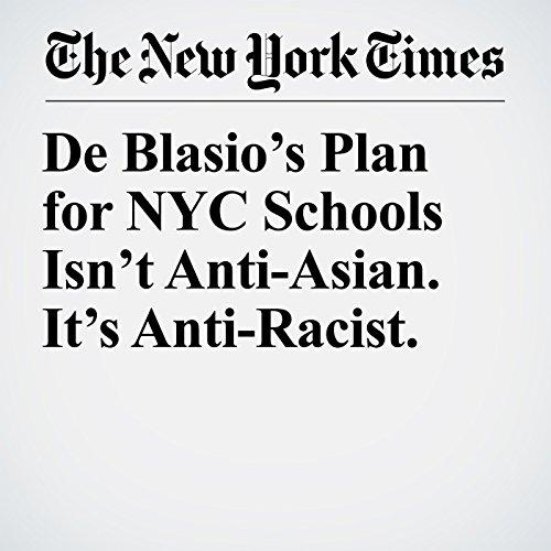De Blasio's Plan for NYC Schools Isn't Anti-Asian. It's Anti-Racist. copertina